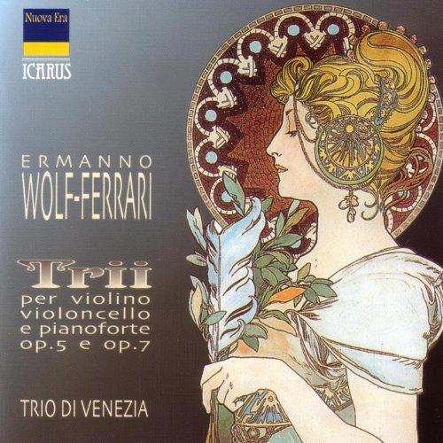 - Wolf-Ferrari: Trii Per Violino, Violoncello e Pianoforte Op. 5 e Op. 7
