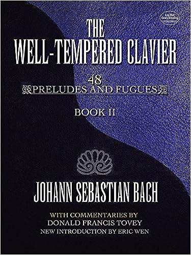 Piano Clavier bien tempéré Volume 2 -- The well tempered clavier 48 préludes et fugues