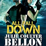 All Fall Down: Hostage Negotiation Team, Book 1 | Julie Coulter Bellon