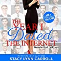 The Year I Dated the Internet: Pick a Romance Collection, Book 1 Audiobook by Stacy Lynn Carroll Narrated by Lori Prince