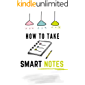 how to take smart notes: Learn and Practice note taking methods , Strategies, tips, Simple Technique and tools you need to Boost Learning and Thinking ... Taking - Study Skills (How to do Book 1)