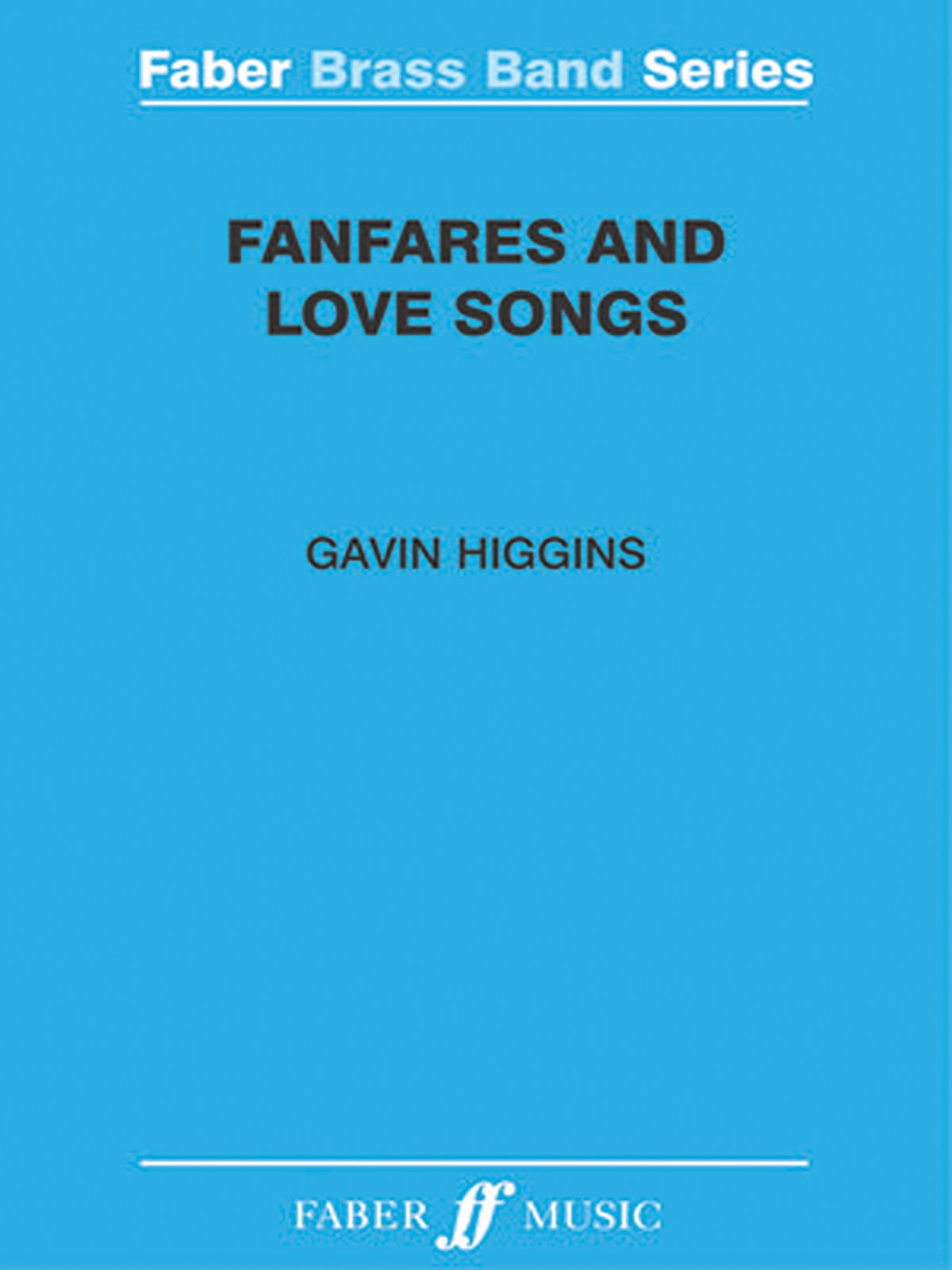 Fanfares and Love Songs: Score & Parts (Faber Edition: Faber Brass Band Series) ebook