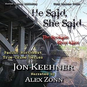 He Said, She Said: The Spokane River Killer Audiobook