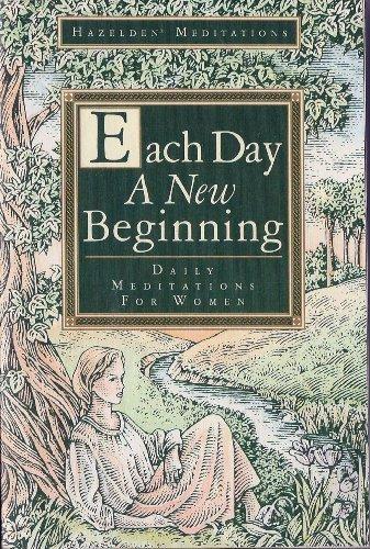 Each Day a New Beginning: Daily Meditations for Women (Hazelden Meditation Series)