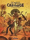 """Afficher """"Les Voleurs de Carthage - série complète n° 1 Le Serment du Tophet"""""""