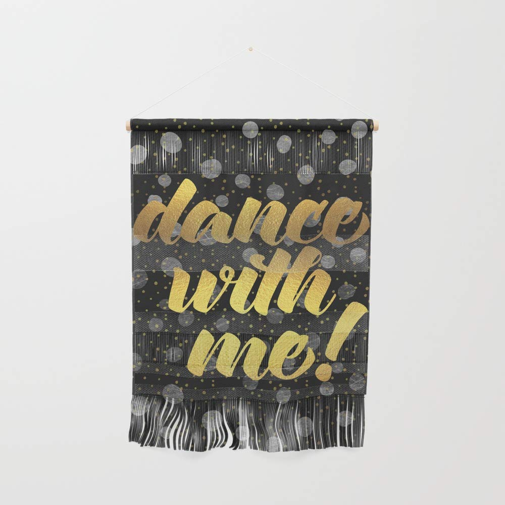 Society6 Wall Hanging, Size Small 11 1/4'' x 15 1/2'', Dance with Me! Quote by thedailyquotes