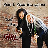 June and Jean Millington - Play Like a Girl
