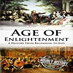 The Age of Enlightenment: A History From Beginning to End | Hourly History