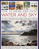 How to Draw and Paint Water and Sky, Sarah Hoggett, 184476978X