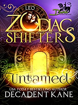 Untamed: A Zodiac Shifters Paranormal Romance: Leo (Dark Khimairans Book 1) by [Kane, Decadent, Shifters, Zodiac]