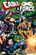 Cable and X-Force Classic - Volume 1 (Cable & X-Force)