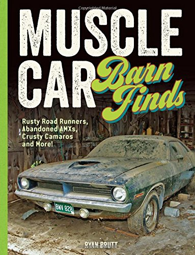 Mopar Race (Muscle Car Barn Finds: Rusty Road Runners, Abandoned AMXs, Crusty Camaros and More!)