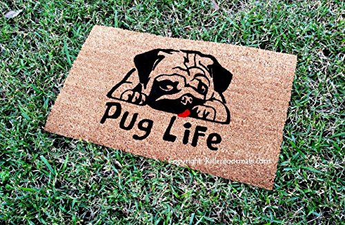 Pug Life Cute Coir Doormat, Size Large - Welcome Mat - Doormat - Custom Hand Painted Doormat by Killer Doormats