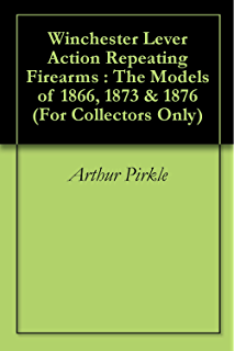 The 58 and 50 caliber rifles and carbines of the springfield winchester lever action repeating firearms the models of 1866 1873 1876 for fandeluxe Choice Image