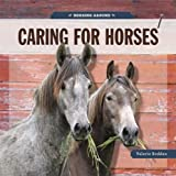 Horsing Around: Caring for Horses, Valerie Bodden, 0898128331