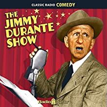 The Jimmy Durante Show Radio/TV Program by Jimmy Durante Narrated by Jimmy Durante, Lucille Ball, Arthur Treacher