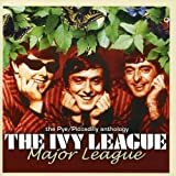 Major League: The Pye/Piccadilly Anthology by The Ivy League (2006-07-11)