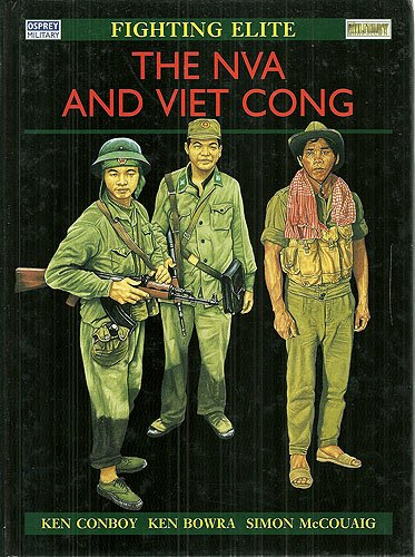 The NVA and Viet Cong (The Fighting Elite)