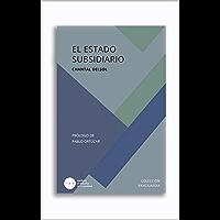 El Estado subsidiario: El principio de subsidiariedad en las bases de la historia europea (Spanish Edition)