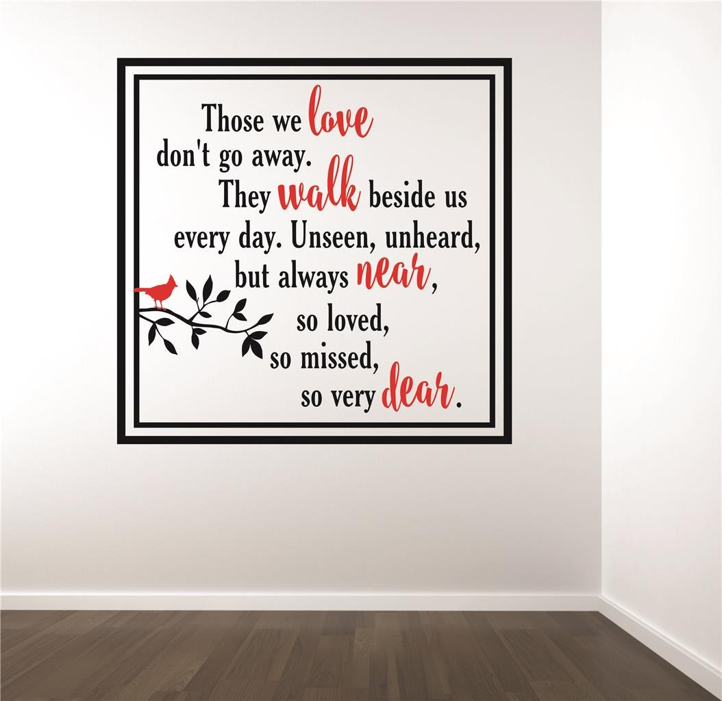 Design with Vinyl RAD V 428 2 Those We Love Don't Go Away. They Walk beside Us Every Day. Unseen, Unheard, But Always Near Memorial Quote Decal Color As Seen Size: 16'' x 16''