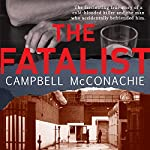 The Fatalist | Campbell McConachie