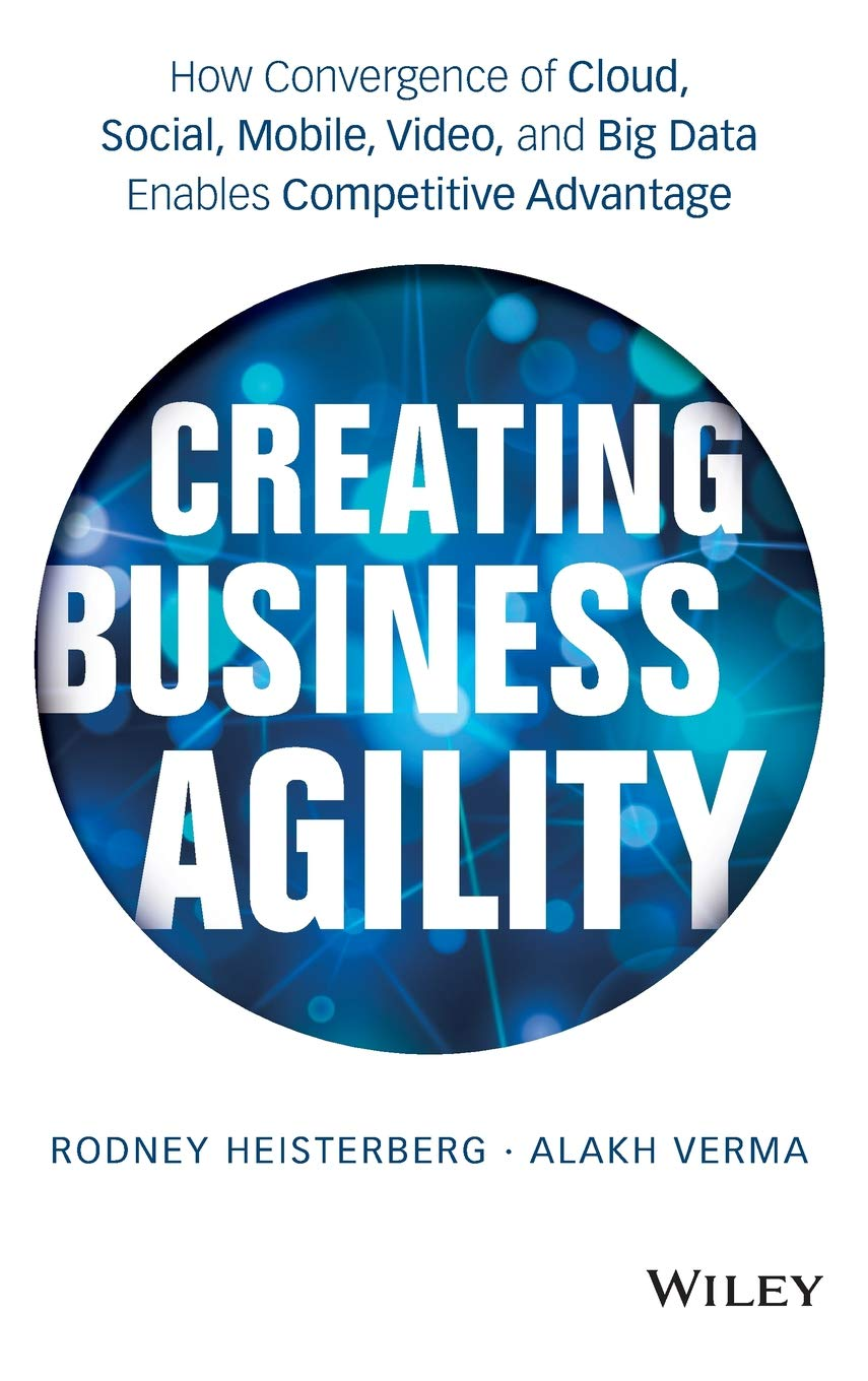 Creating Business Agility: How Convergence of Cloud, Social, Mobile