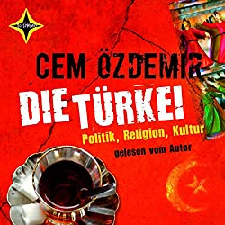 Die Türkei. Politik, Religion, Kultur