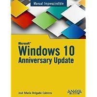 Windows 10 Anniversary Update (Manuales Imprescindibles)