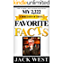MY 2,222 FAVORITE FACTS - CHOICE BITS OF TRIVIA: The Author's Best Handpicked Pieces (MY FAVORITE FACTS)