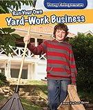 Run Your Own Yard-Work Business, Emma Carlson Berne, 147776125X