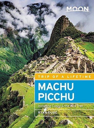 Moon Machu Picchu: Including Cusco & the Inca Trail (Moon Handbooks)
