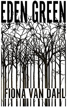 Eden Green (Gothic Book 1) by [Dahl, Fiona van]