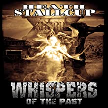 Whispers of the Past, Book 1 Audiobook by Heath Stallcup Narrated by Aaron Shook