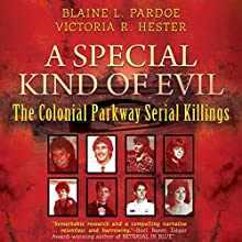 A Special Kind of Evil: The Colonial Parkway Serial Killings Audiobook by Blaine L. Pardoe, Victoria R. Hester Narrated by Lee Ann Howlett