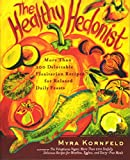 img - for The Healthy Hedonist: More Than 200 Delectable Flexitarian Recipes for Relaxed Daily Feasts book / textbook / text book