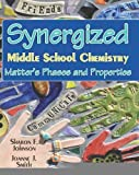Synergized Middle School Chemistry: Matter's Phases and Properties [Paperback] [2011] (Author) Sharon F. Johnson Ph.D., Joanne J. Smith M.A.