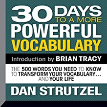 30 Days to a More Powerful Vocabulary: The 500 Words You Need to Know to Transform Your Vocabulary...and Your Life Lecture by Dan Strutzel Narrated by Dan Strutzel