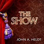 The Show: Northwest Passage, Book 3   John A. Heldt