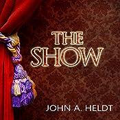 The Show: Northwest Passage, Book 3 | John A. Heldt