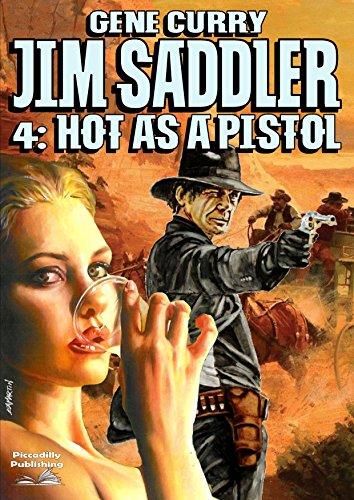 Jim Saddler 4 Hot As A Pistol A Jim Saddler Western Kindle