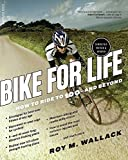 img - for Bike for Life: How to Ride to 100--and Beyond, revised edition by Roy M. Wallack (2015-03-10) book / textbook / text book