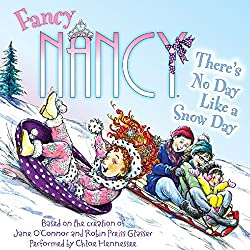 Fancy Nancy: There's No Day Like a Snow Day