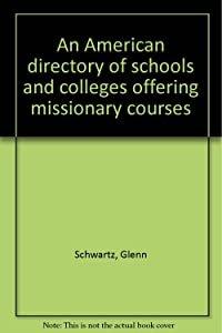 An American directory of schools and colleges offering missionary courses