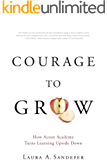 Courage to Grow: How Acton Academy Turns Learning Upside Down
