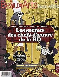 Les secrets des chef-d'oeuvres de la BD : Blake et Mortimer, Tintin, Corto Maltese... par Vincent Bernière