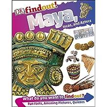 DK findout! Maya, Incas, and Aztecs (DKfindout!)
