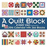 A Quilt Block Every Day 2016 Wall Calendar: with 366 Blocks