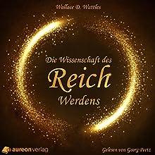 Die Wissenschaft des Reichwerdens Hörbuch von Wallace D. Wattles Gesprochen von: Georg Peetz