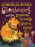Ghosthunters and the Gruesome Invincible Lightning Ghost!, Cornelia Funke, 0439849624