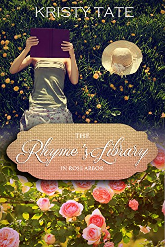 The Rhyme's Library: A cozy Rose Arbor mystery (Rose Arbor series Book 2) by [Tate, Kristy]